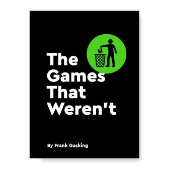 Cover art for the book The Games That Weren't by Frank Gasking. Picture of a man throwing a floppy disk into a trash bin.