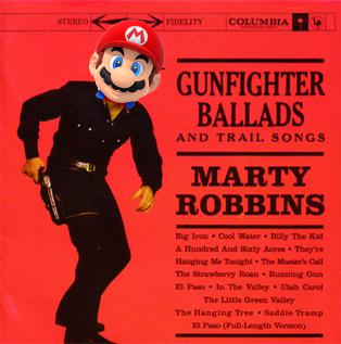 Mario's face on a gunslinger's body; a parody of the album cover of Marty Robbins' Gunfighter Ballads